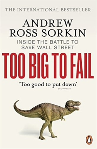Too Big to Fail - Andrew Ross Sorkin