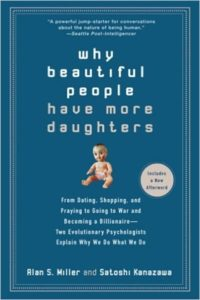 Why Beautiful People Have More Daughters - Alan Miller Satoshi Kanazawa