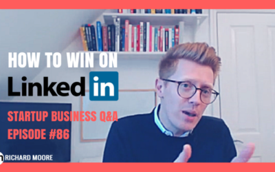 How to Win with Your LinkedIn Page – Startup Business Q&A: Episode #86