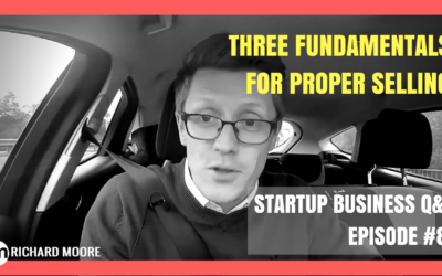 The Subtle Art of Sales – Three Fundamentals for Proper Selling: Startup Business Q&A Episode #89