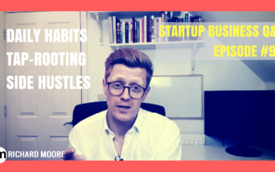 Daily Habits, Tap Rooting, Side Hustles – Startup Business Q&A Episode #95