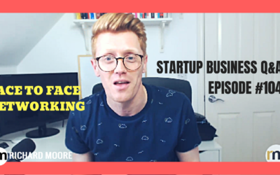 Face to Face Networking – Startup Business Q&A Episode #104