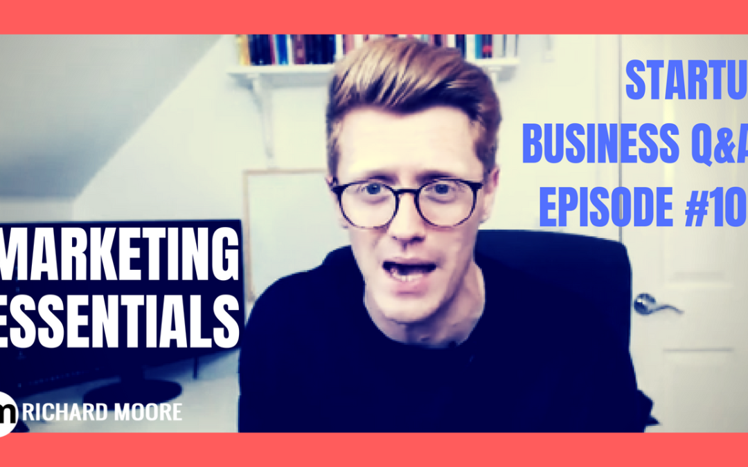 Marketing Essentials – Startup Business Q&A: Episode #105