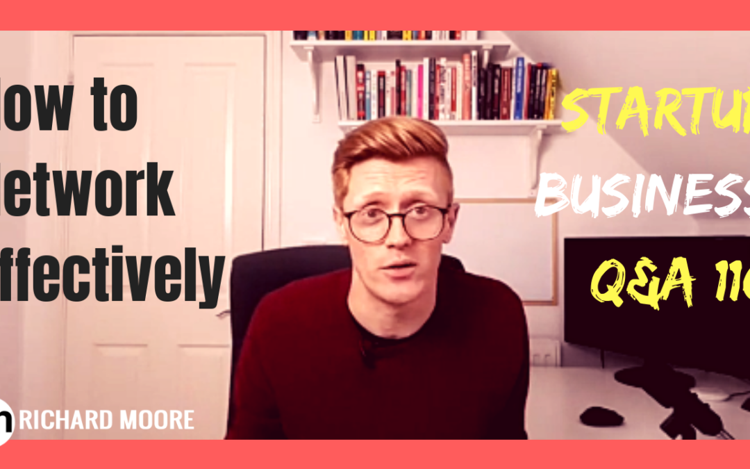 How to Network Effectively – Startup Business Q&A #116