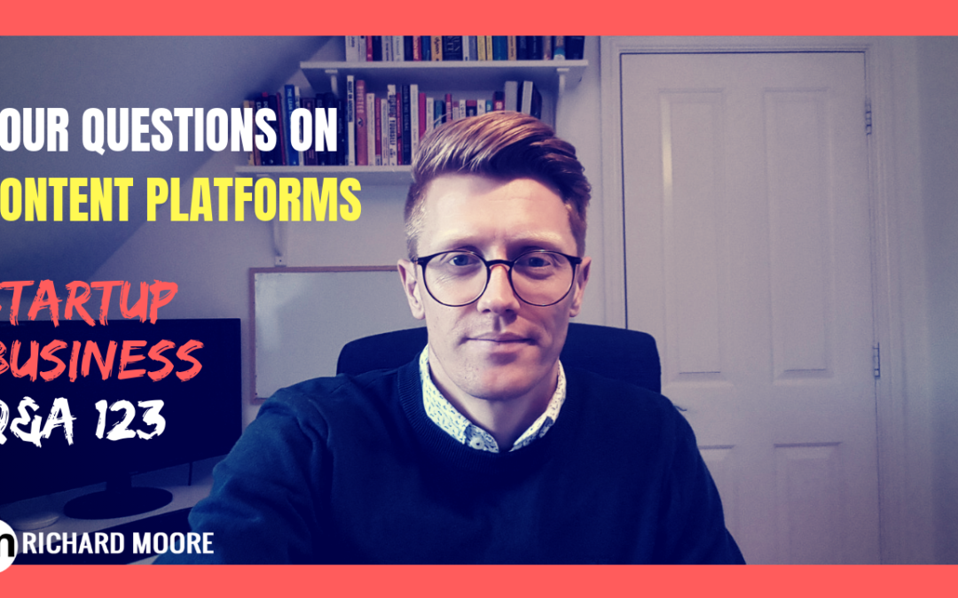 Your Questions on Content Platforms – Startup Business Q&A #123