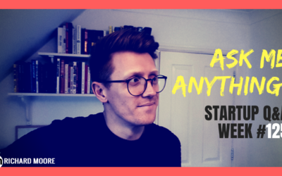 Ask Me Anything! – Startup Q&A Week #125