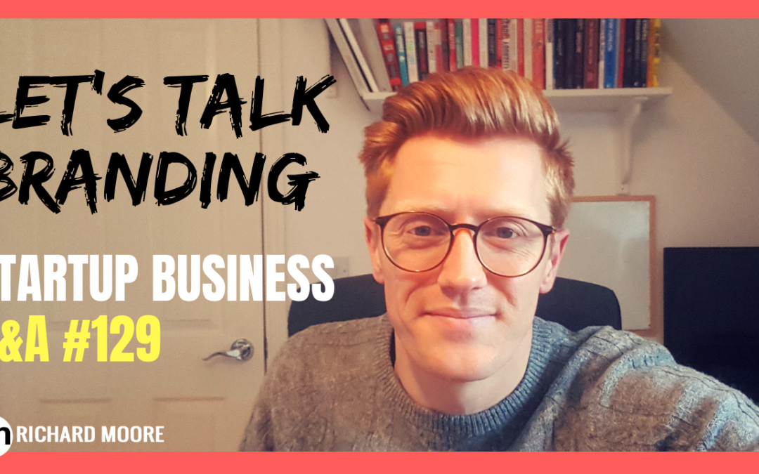 "Let's Talk ""Branding"" – Startup Q&A #129"