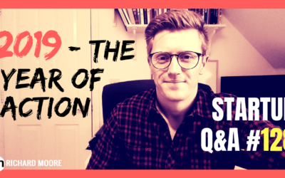 2019 – The Year of Action: Startup Q&A #128