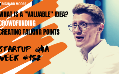 "What is a ""Valuable Idea""? – Startup Business Q&A Week #152"