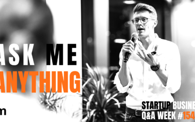 The Greatest Threat to Online Entrepreneurship – Ask Me Anything: Startup Q&A Week #154