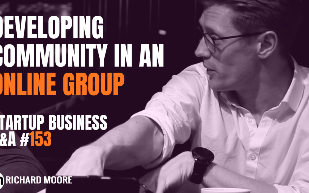 Developing Community in Online Groups: Startup Q&A #153