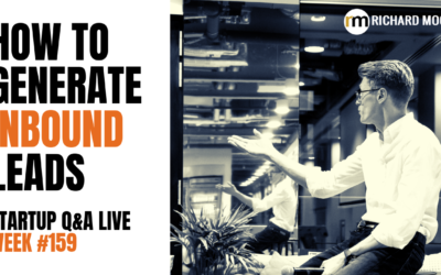 How To Generate Inbound Leads: Startup Q&A LIVE – Week #159