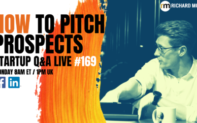 How To Pitch Prospects – Startup Q&A #169