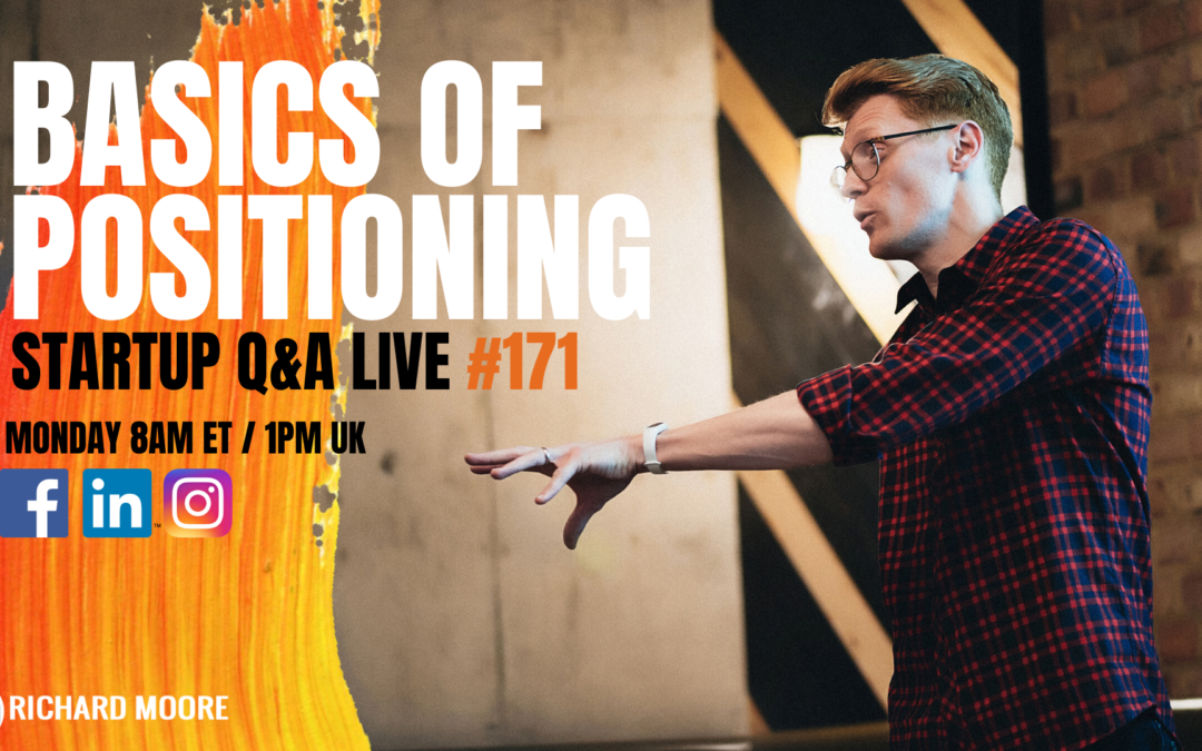 The Basics of Positioning: Startup Q&A – Week #171