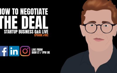 How to Negotiate – Startup Business Q&A LIVE: Week #182