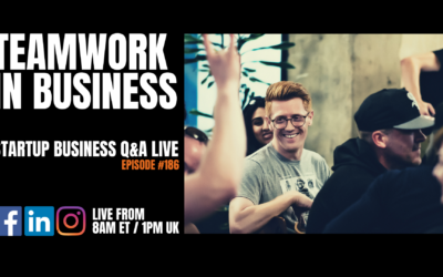 Teamwork In Business: Startup Q&A Live – Week #186