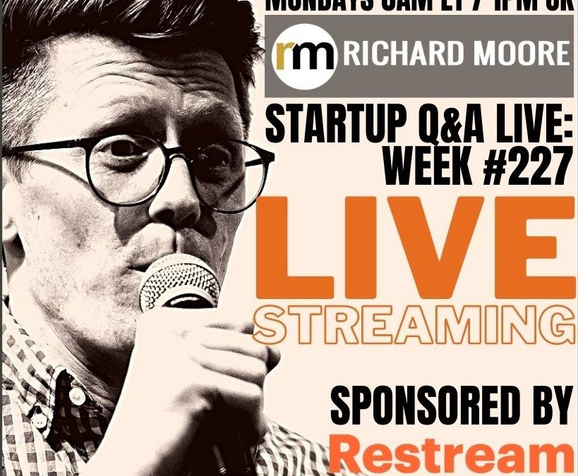How to Live Stream (and giveaways!) – Startup Q&A Live: Week #227