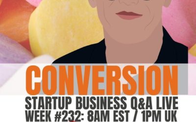 How to Convert – Startup Business Q&A LIVE: Week #232
