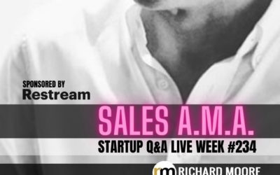 The Sales AMA (Ask Me Anything) – Startup Q&A LIVE: Week #234
