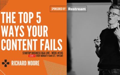 5 x Ways Your Content Fails: Startup Q&A Live – Week #245