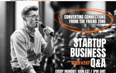 Turning Friend Zoners into Clients – Startup Q&A Live: Week #247
