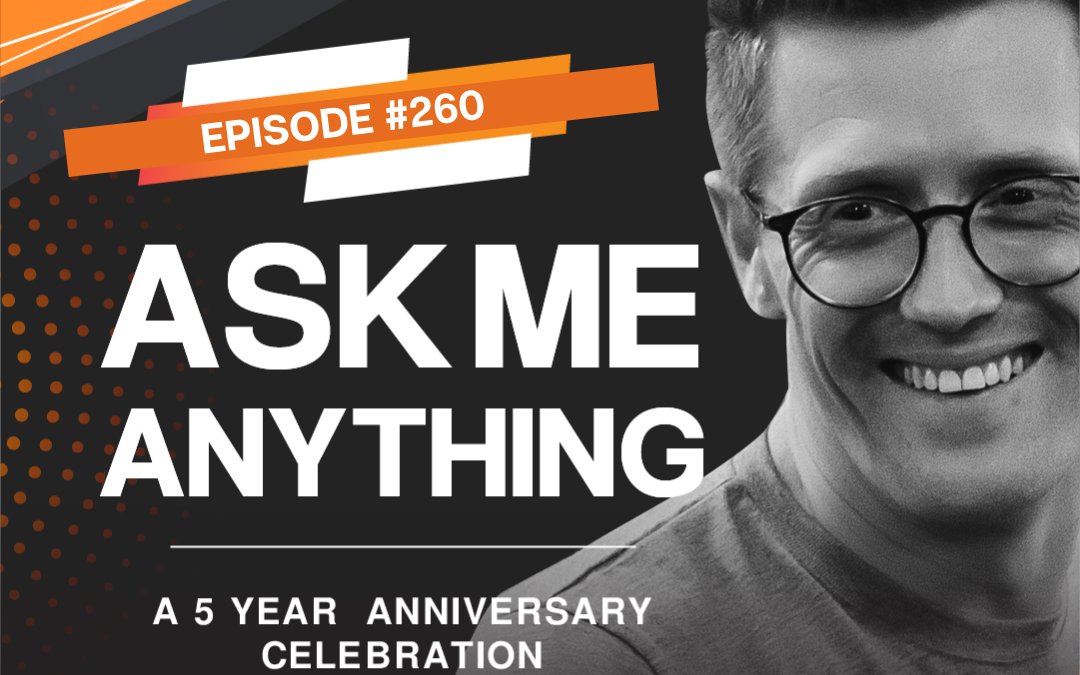 5 Years – The Final Show! Startup Q&A Live: Week #260